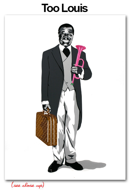 Mr Brainwash 'Too Louis' Edition of 150 Size: 22 x 30 Inches $150 Each