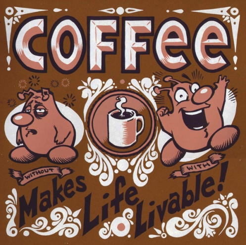 David Witt 'Coffee Makes Life...' Edition of 95 Size: 12. 5 x 12.5 Inches $20 Each