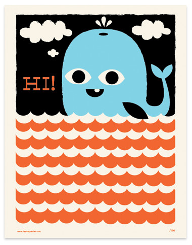 Tad Carpenter 'Whale Says Hi' Edition of 100 Size: 11 x 17 Inches $12 Each