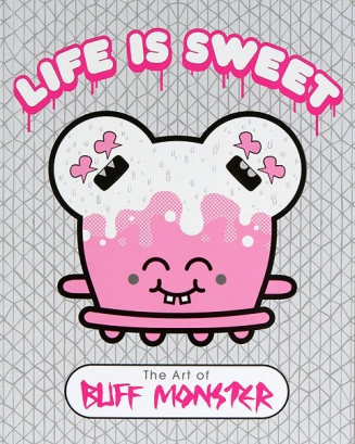 Buffmonster 'Life Is Sweet' Book Size: 8 x 10 Inches 144 Pages $24.95 Each